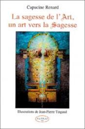 Sagesse De L'Art. Un Art Vers La Sagesse - Couverture - Format classique