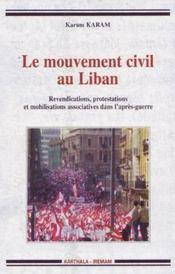 Le mouvement civil au liban ; revendications, protestations et mobilisations associatives dans l'après-guerre - Intérieur - Format classique