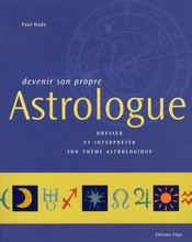 Vente livre :  Devenir son propre astrologue  - Paul Wade