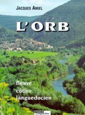 L'Orb, Fleuve Cotier Languedocien - Couverture - Format classique