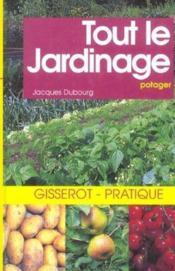 Tout le jardinage ; potager - Couverture - Format classique