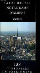 La Cathedrale Notre-Dame D 'Amiens - Couverture - Format classique