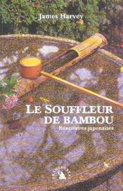 Souffleur De Bambou (Le) - Rencontres Japonaises - Intérieur - Format classique