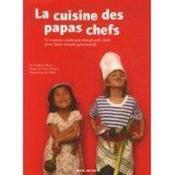 La Cuisine Des Papas Chefs - Couverture - Format classique