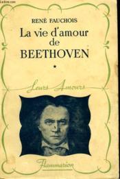 La Vie Amoureuse De Beethoven. Tome 1. Collection : Leurs Amours. - Couverture - Format classique