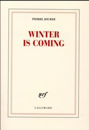 Vente livre :  Winter is coming  - Pierre Jourde
