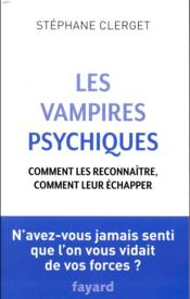 Vente  Les vampires psychiques  - Stephane Clerget - Stéphane Clerget