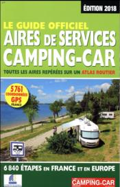 Vente livre :  Le guide officiel aires de services camping-car (édition 2018)  - Martine Duparc