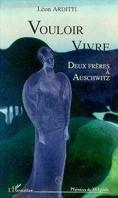 Vouloir Vivre ; Deux Freres A Auschwitz - Intérieur - Format classique