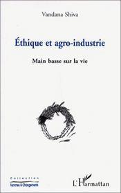 Éthique et agro-industrie ; main basse sur la vie - Intérieur - Format classique