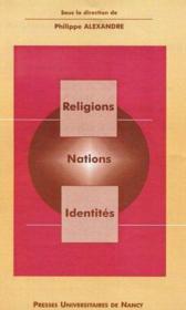 Religions, Nations, Identites - Couverture - Format classique
