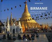Birmanie ; visions d'un amoureux de la terre d'or - Intérieur - Format classique