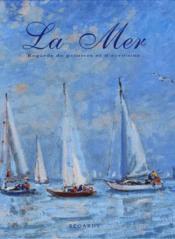 La mer, regards de peintres et d'ecrivains - Couverture - Format classique