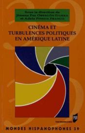 Mondes Hispanophones ; Cinéma Et Turbulences Politiques En Amérique Latine - Couverture - Format classique