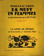 La Nuit En Flammes. 34 Bois Originaux De C. Pettier. Le Livre De Demain N° 129. - Couverture - Format classique