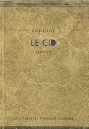 LE CID. TRAGEDIE SUIVIE DU CID PAR L'IMAGE (44 ILLUSTRATIONS DOCUMENTAIRES) PAR M. ET Mme PAUL CROUZET - Couverture - Format classique
