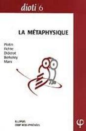 La Metaphysique Plotin Fichte Diderot Berkeley Marx Capes/Agregation Philosophie - Intérieur - Format classique