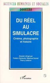 Du réel au simulacre ; cinéma, photographie et histoire - Couverture - Format classique