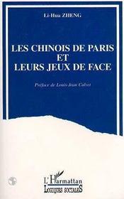 Les Chinois De Paris Et Leurs Jeux De Face - Intérieur - Format classique