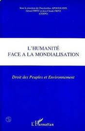 L'Humanite Face A La Mondialisation ; Droit Des Peuples Et Environnement - Intérieur - Format classique