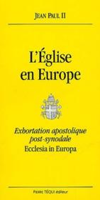L'eglise en europe ; exhortation apostolique post-synodale ; ecclesia in europa - Couverture - Format classique