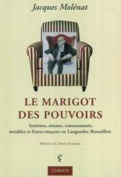 Le Marigot Des Pouvoirs ; Systemes, Reseaux, Communautes, Notables Et Francs-Macons En Languedoc-Roussillon - Intérieur - Format classique