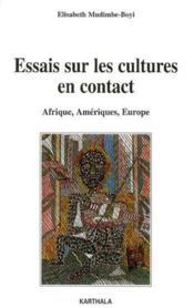 Essais sur les cultures en contact. afrique, ameriques, europe - Couverture - Format classique
