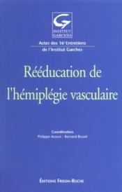 Reeducation De L'Hemiplegie Vasculaire - Couverture - Format classique