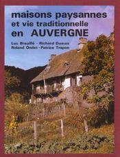 Maisons paysannes et vie traditionnelle en auvergne - 4ème de couverture - Format classique