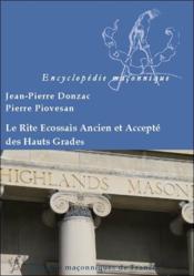 Le rite ecossais ancien et accepte des hauts grades - Couverture - Format classique