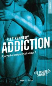 Vente  Les insurgés T.2 ; addiction  - Elle Kennedy