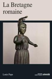 La Bretagne romaine - Couverture - Format classique