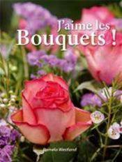 J'aime les bouquets ! - Couverture - Format classique