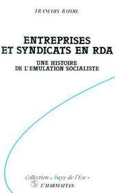Entreprises et syndicats en RDA ; une histoire de l'émulation socialiste - Intérieur - Format classique