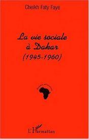 La vie sociale à Dakar (1945-1960) - Couverture - Format classique