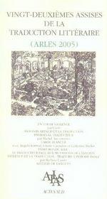 Vingt-Deuxiemes Assises De La Traduction Litteraire ; Arles 2005 - Intérieur - Format classique