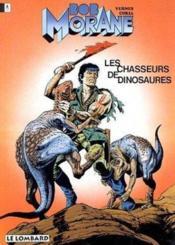 Bob morane t.14 ; les chasseurs de dinosaures - Couverture - Format classique
