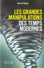 Grandes Manipulations Temps Modernes - Intérieur - Format classique