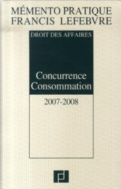 Droit des affaires ; concurrence consommation (édition 2007-2008) - Couverture - Format classique