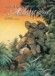 Les survivants de l'Atlantique t.2 ; la route des esclaves - Couverture - Format classique