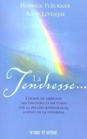 La Tendresse ... Chemin De Guerison Des Emotions Et Du Corps Par La Psycho-Kinesiologie, Science De La Tendresse - Intérieur - Format classique
