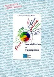 Mondialisation et francophonie ; 3ème forum de l'an 2000 - 29/30 avril 1998 au Palais de l'UNESCO - Couverture - Format classique