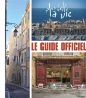 Vente  PLUS BELLE LA VIE ; le guide officiel  - Collectif