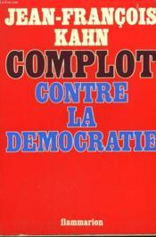 Complot Contre La Democratie. - Couverture - Format classique