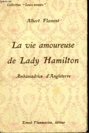 La Vie Amoureuse De Lady Hamilton. Ambassadrice D'Angleterre. Collection : Leurs Amours. - Couverture - Format classique