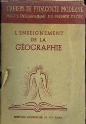 L'Enseignement De La Geographie. Cahier De Pedagogie Moderne Pour L'Enseignement Du Premier Degre - Couverture - Format classique