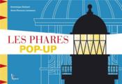 Vente  Les phares ; pop-up  - Collectif - Dominique Ehrhard - Anne-Florence Lemasson