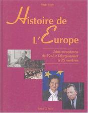 Histoire De L'Europe ; L'Idee Europeenne De 1945 A L'Elargissement A 25 Membres - Intérieur - Format classique