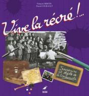Vive La Recre (Relie) - Couverture - Format classique