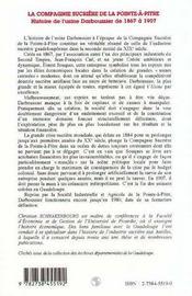 La Compagnie Sucriere De La Pointe-A-Pitre ; Histoire De L'Usine Darboussier De 1867 A 1907 - 4ème de couverture - Format classique